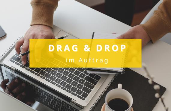 Auftragserstellung Drag and Drop