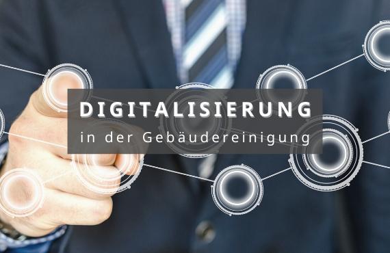 Digitalisierung in der Gebäudereinigung